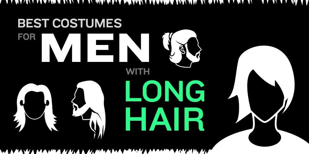 Best Costumes for Men with Long Hair in 2018